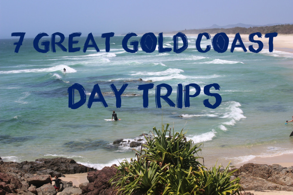 7 Great Gold Coast Day Trips