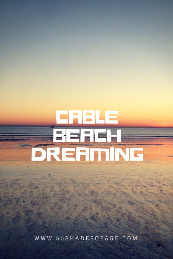 Cable Beach Dreaming