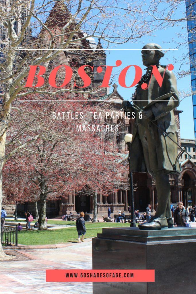 Boston: Battles, Tea Parties & Massacres