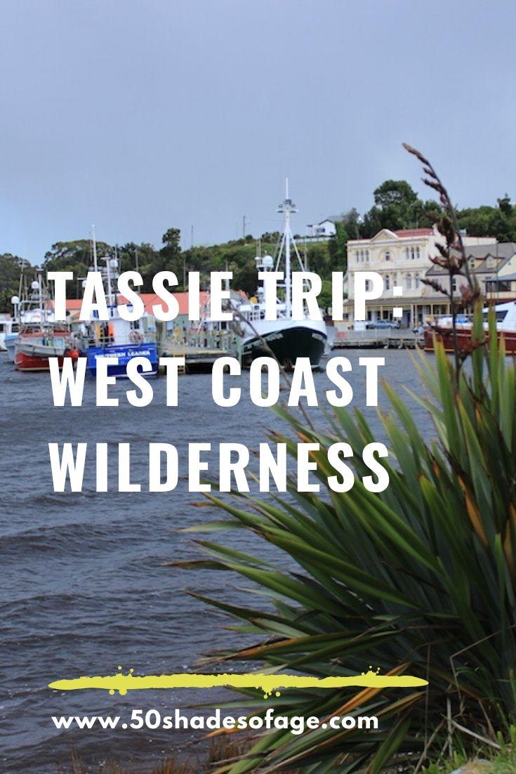 Tassie Trip: West Coast Wilderness