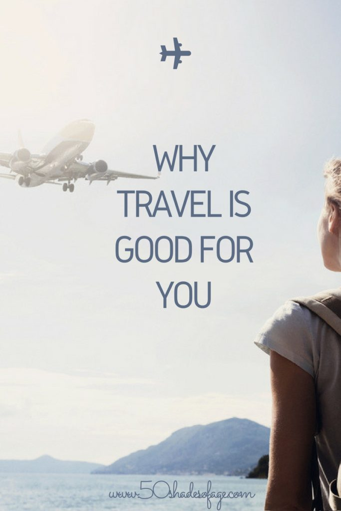 Why Travel is Good for You