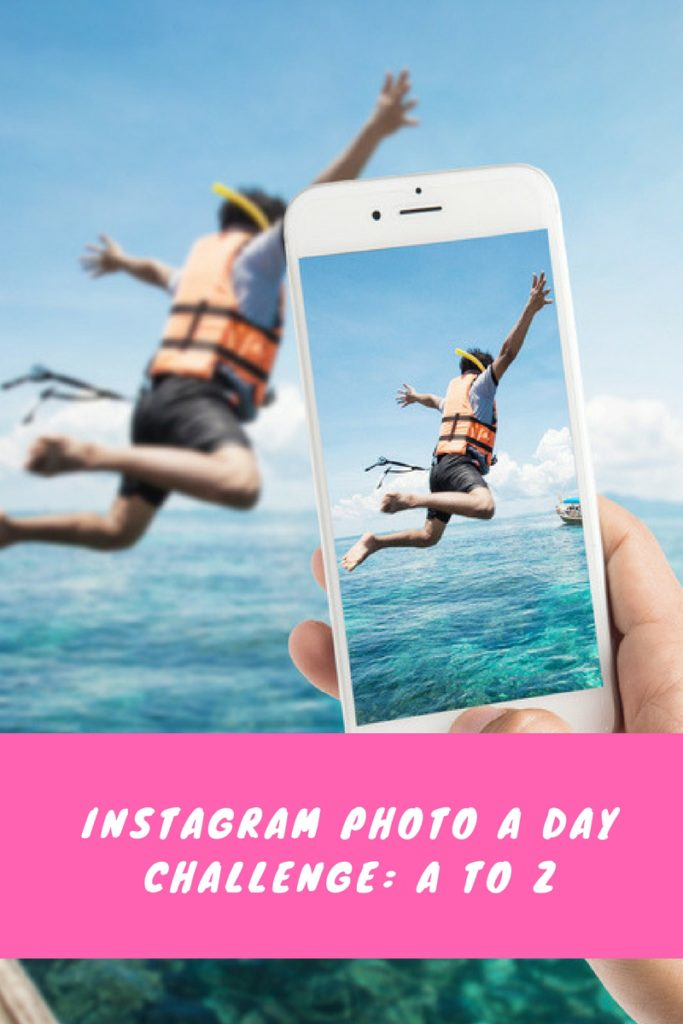 Instagram Photo a Day Challenge: A to Z