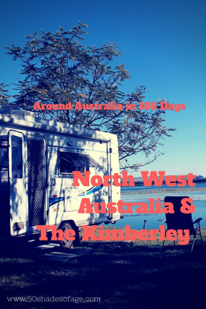 Travel Around Australia in 185 Days: North West Australia & The Kimberley