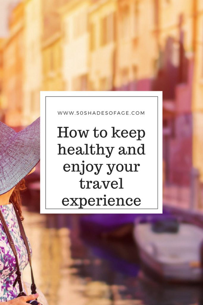 How to Keep Healthy and Enjoy Your Travel Experience