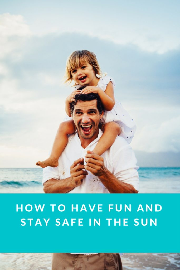 How To Have Fun and Stay Safe in the Sun