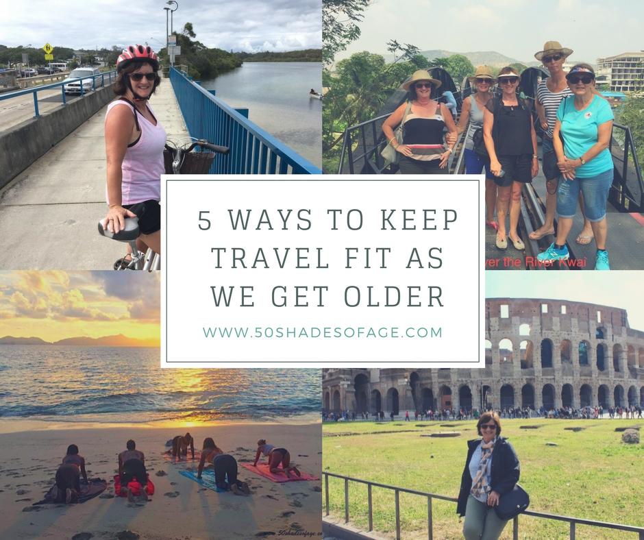 5 Ways To Keep Travel Fit As We Get Older