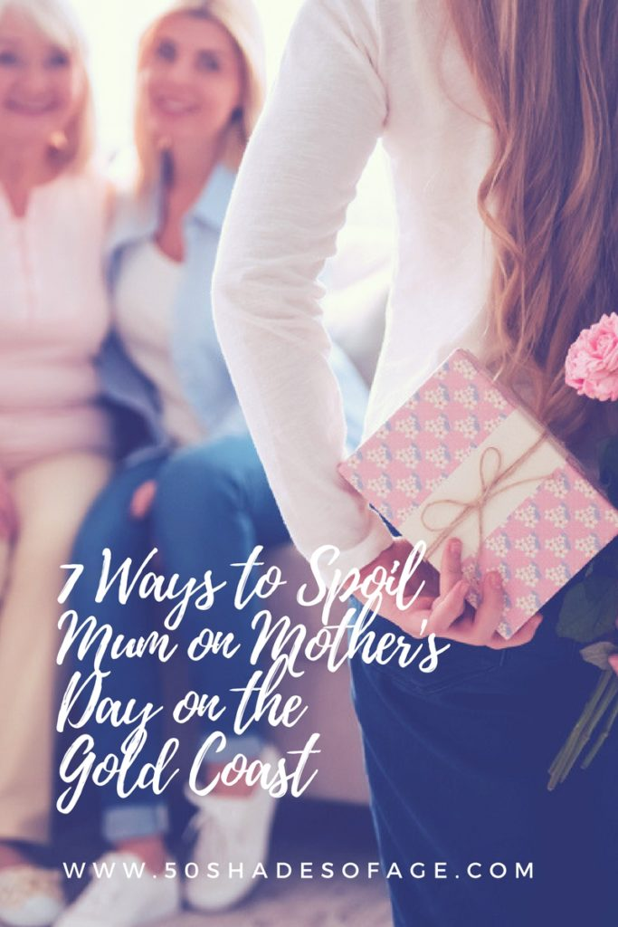 7 Ways to Spoil Mum on Mother's Day on the Gold Coast