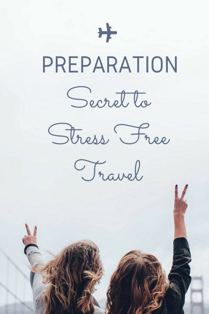Preparation: Secret to Stress Free Travel