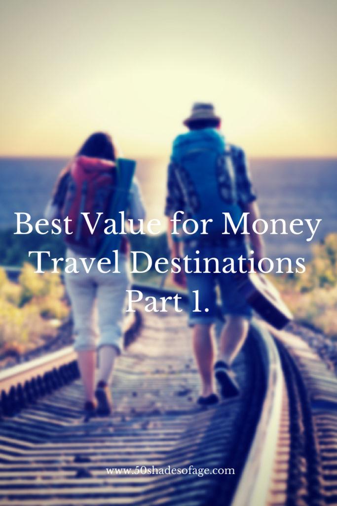 Best Value For Money Travel Destinations Part 1.
