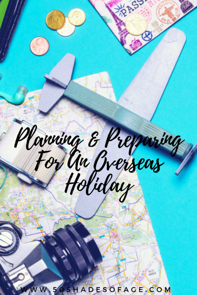 Planning & Preparing For An Overseas Holiday