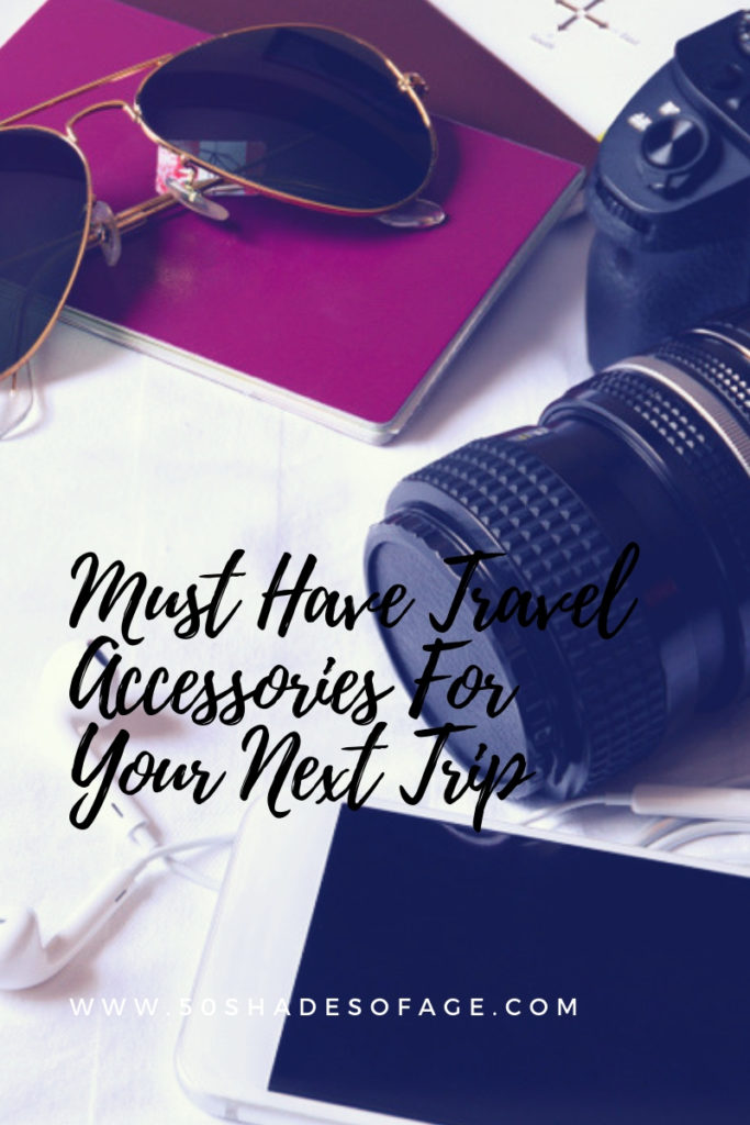 Must Have Travel Accessories For Your Next Trip