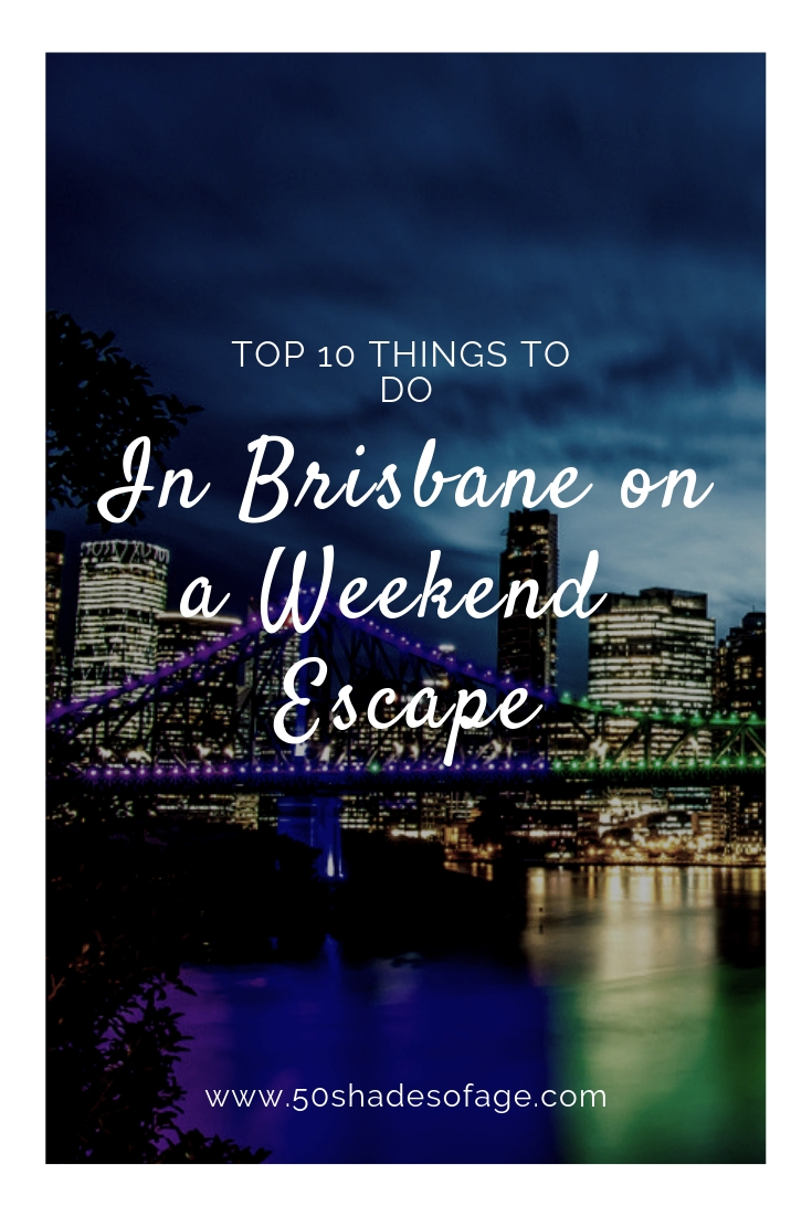 Top 10 Things to Do in Brisbane on a Weekend Escape