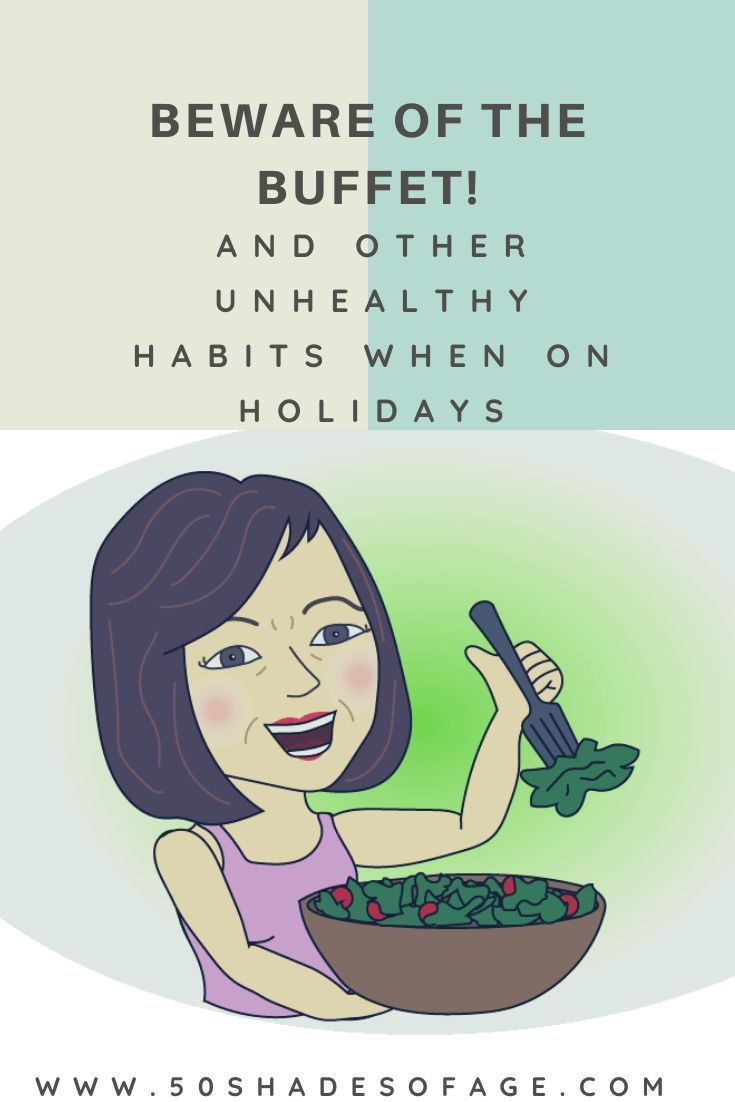 Beware of the Buffet! And other unhealthy habits when on holidays