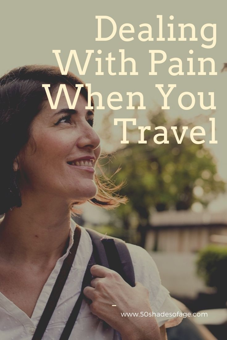 Dealing With Pain When You Travel