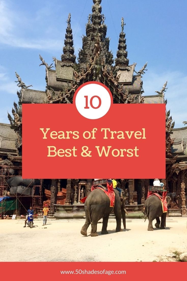 10 Years Of Travel: Best & Worst